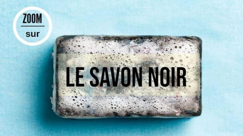 savon noir naturel utilisation pain de savon