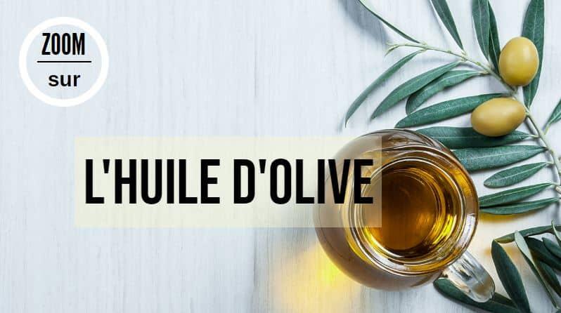 huile olive bienfaits utilisations précautions