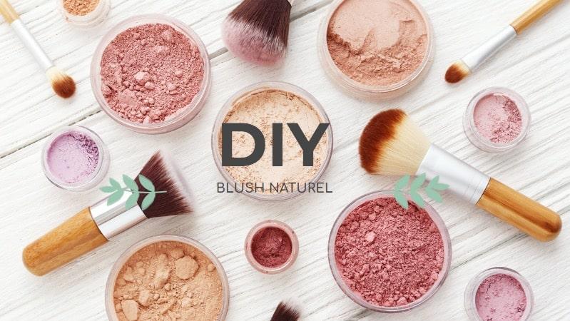 recette blush naturel DIY maison et zéro déchet